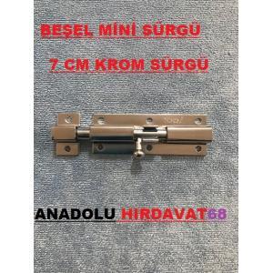 BEŞEL SÜRGÜ MİNİ KROM KAPI SÜRGÜSÜ 7 CM